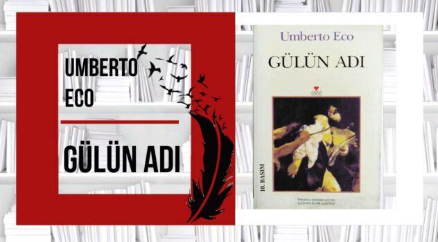 GÜLÜN ADI – Umberto Eco