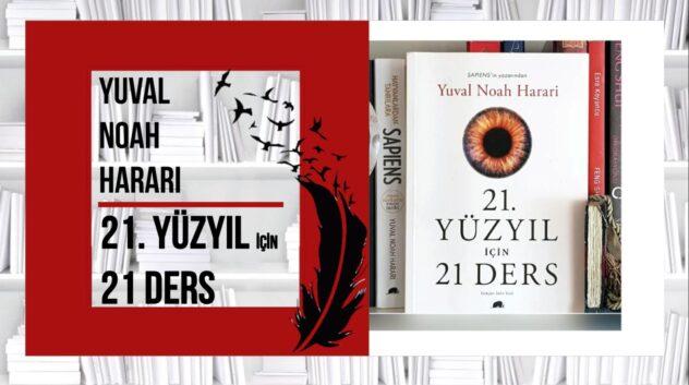21 . YÜZYIL İÇİN 21 DERS – Yuval Noah Harari