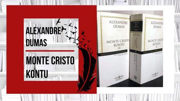 MONTE CRISTO KONTU – Dostlarım bana Edmond Dantes derler!