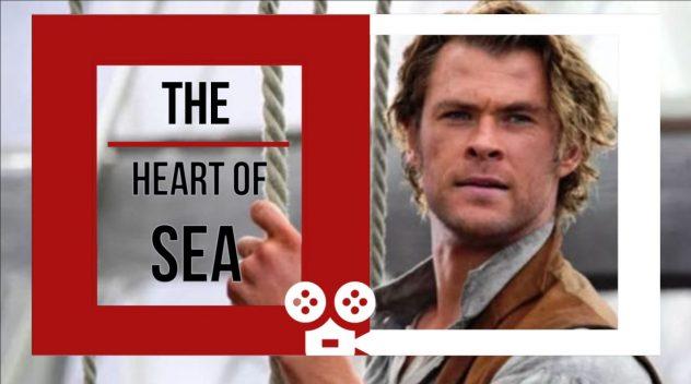 THE HEART OF SEA – Kalplerimizdeki Zıpkınlar