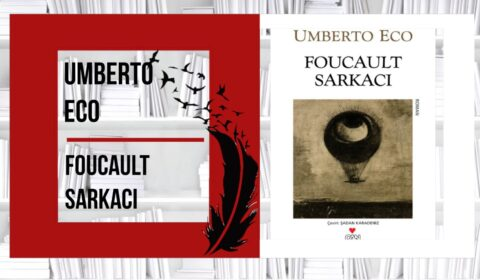 Foucault Sarkacı / Umberto Eco